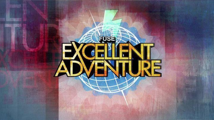 FUSE'S EXCELLENT ADVENTURE