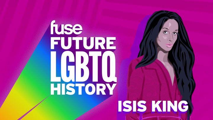Future LGBTQ History Isis King